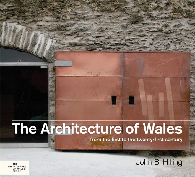 'The Architecture of Wales' - John B Hilling